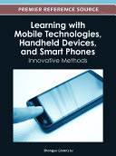 Learning with Mobile Technologies, Handheld Devices, and Smart Phones: Innovative Methods