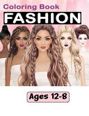 Fashion Coloring Book Ages 8 12