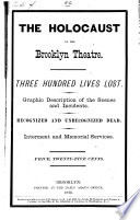 The Holocaust at the Brooklyn Theatre with Interment and Memorial Services, and Official List of the Dead and Missing . .
