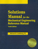 Solutions Manual for the Mechanical Engineering Reference Manual Book