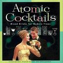 Atomic Cocktails