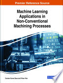 Machine Learning Applications in Non Conventional Machining Processes