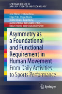 Asymmetry as a Foundational and Functional Requirement in Human Movement