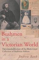 Bushmen in a Victorian World