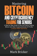 Mastering Bitcoin and Cryptocurrency Trading For Seniors