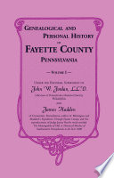 Genealogical and Personal History of Fayette County, Pennsylvania, VOLUME 1 ONLY