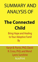 Summary and Analysis of The Connected Child Book