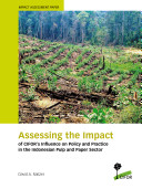 Assessing the Impact of CIFOR s Influence on Policy and Practice in the Indonesian Pulp and Paper Sector