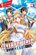 Pdf The Hero Is Overpowered but Overly Cautious, Vol. 5 (light novel)