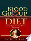 Blood Group Diet  Eating Right for Your Blood Group 101