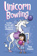 Pdf Unicorn Bowling (Phoebe and Her Unicorn Series Book 9) Telecharger
