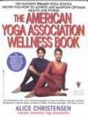 The American Yoga Association Wellness Book