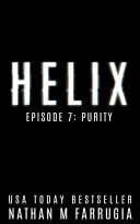 Helix: Episode 7 (Purity)