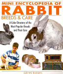 Mini Encyclopedia of Rabbit Breeds   Care