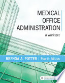 """""""Medical Office Administration E-Book: A Worktext"""" by Brenda A. Potter"""