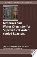 Materials and Water Chemistry for Supercritical Water cooled Reactors