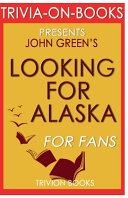 Trivia On Books Looking for Alaska by John Green Book