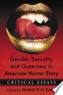 Gender  Sexuality and Queerness in American Horror Story