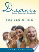 Dreams Some Assembly Required     the Beginning