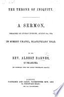 Albert Barnes on the Maine Liquor Law  The Throne of Iniquity  or  Sustaining evil by law  a discourse in behalf of a law prohibiting the traffic in intoxicating drinks  etc