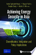 Achieving Energy Security In Asia Diversification Integration And Policy Implications