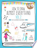 How to Draw Almost Everything Volume 2 Book