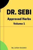 Dr Sebi Approved Herbs  Volume 1 Book