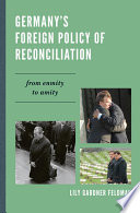 Germany s Foreign Policy of Reconciliation