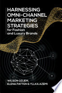 Harnessing Omni Channel Marketing Strategies for Fashion and Luxury Brands Book