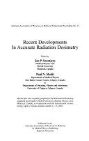 Recent Developments in Accurate Radiation Dosimetry