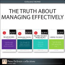 The Truth About Managing Effectively (Collection)