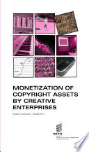 Monetization of Copyright Assets by Creative Enterprises