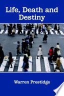 Life Death And Destiny