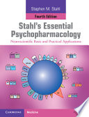 """Stahl's Essential Psychopharmacology: Neuroscientific Basis and Practical Applications"" by Stephen M. Stahl, Nancy Muntner"
