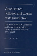Vessel Source Pollution and Coastal State Jurisdiction