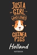 Just A Girl Who Loves Guinea Pigs   Holland   Notebook