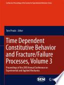 Time Dependent Constitutive Behavior And Fracture Failure Processes Volume 3 Book PDF