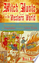 Witch Hunts in the Western World  Persecution and Punishment from the Inquisition through the Salem Trials