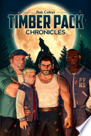 """""""Timber Pack Chronicles"""" by Rob Colton"""