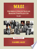 Sold! How America's Greatest Sales and Marketing Titans Pulled it Off