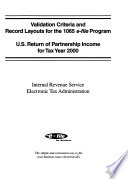 Validation Criteria And Record Layouts For The 1065 E file Program  U S  Return Of Partnership Income For Tax Year 2000  Publication 1525  Internal Revenue Service Electronic Tax Administration   Revised August 2000
