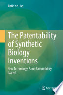 The Patentability of Synthetic Biology Inventions Book