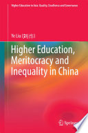 Higher Education  Meritocracy and Inequality in China