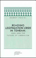 Reading Legitimation Crisis in Tehran