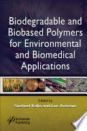 Biodegradable and Biobased Polymers for Environmental and Biomedical Applications