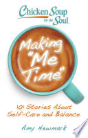 Chicken Soup for the Soul: Making Me Time