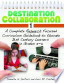 Destination Collaboration 1: A Complete Research Focused Curriculum Guidebook to Educate 21st Century Learners in Grades 3–5