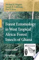 Forest Entomology In West Tropical Africa Forest Insects Of Ghana Book PDF