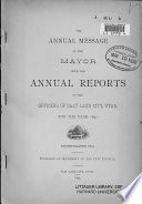 Message of the Mayor with the Annual Reports of the Officers of Salt Lake City  Utah     Book PDF