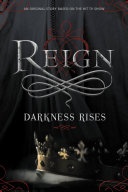 Reign: Darkness Rises